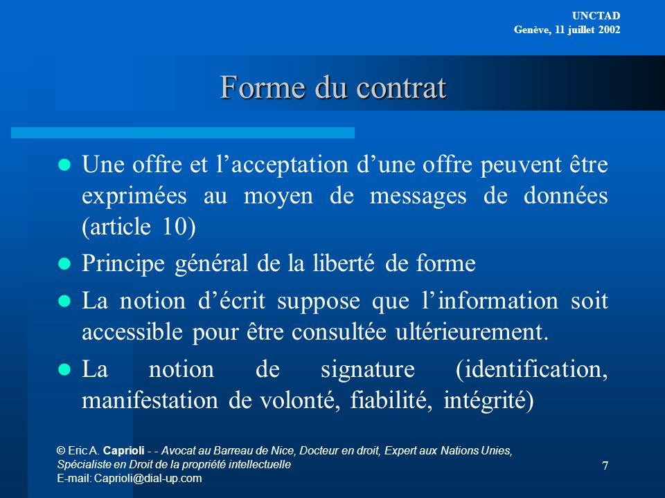Forme du contrat Une offre et l'acceptation d'une offre peuvent être exprimées au moyen de messages de données (article 10)