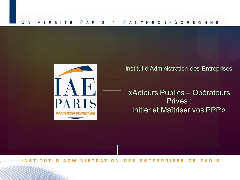 «Acteurs Publics – Opérateurs Privés : Initier et Maîtriser vos PPP»