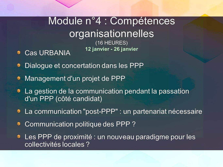 Module n°4 : Compétences organisationnelles (16 HEURES) 12 janvier - 26 janvier
