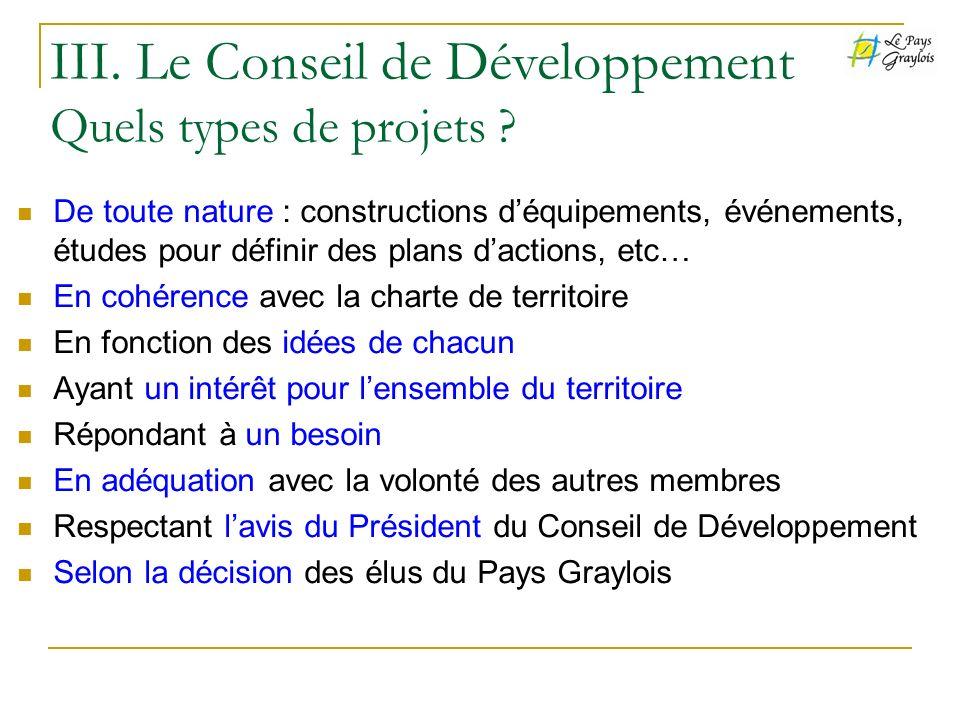 III. Le Conseil de Développement Quels types de projets