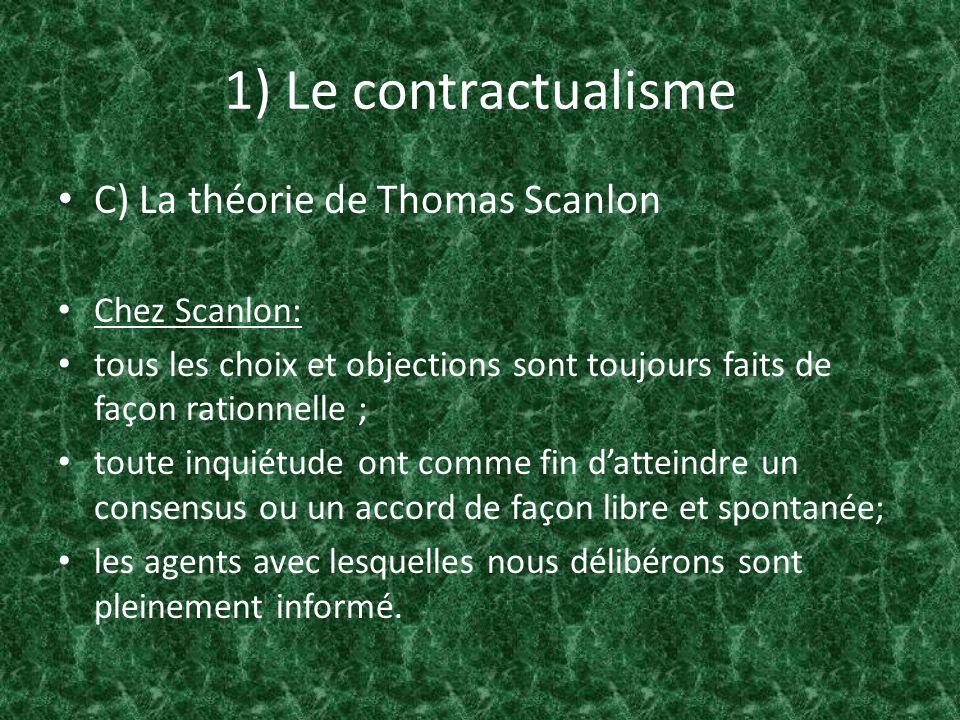 1) Le contractualisme C) La théorie de Thomas Scanlon Chez Scanlon:
