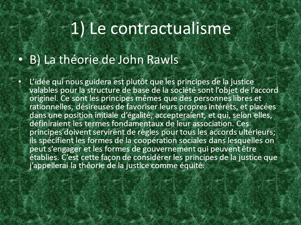 1) Le contractualisme B) La théorie de John Rawls