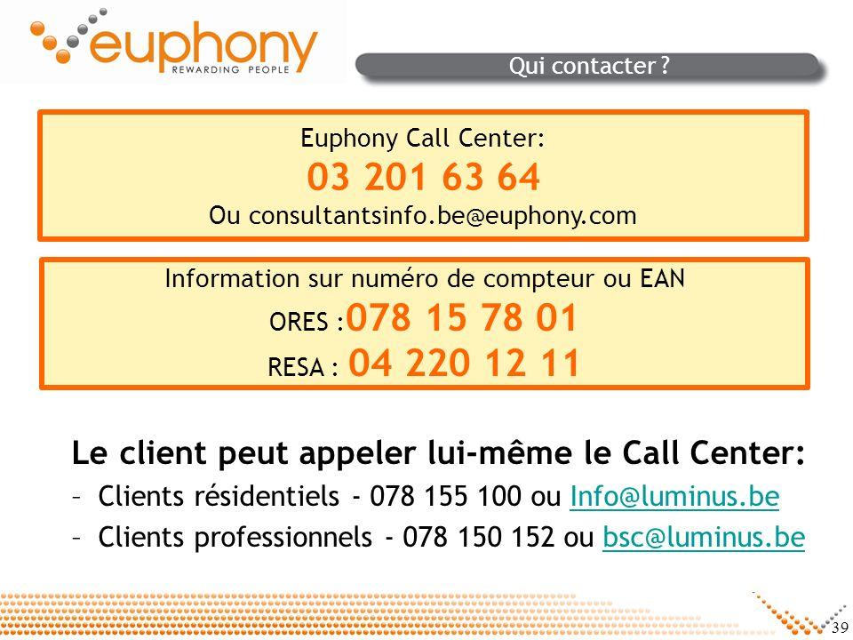 Le client peut appeler lui-même le Call Center: