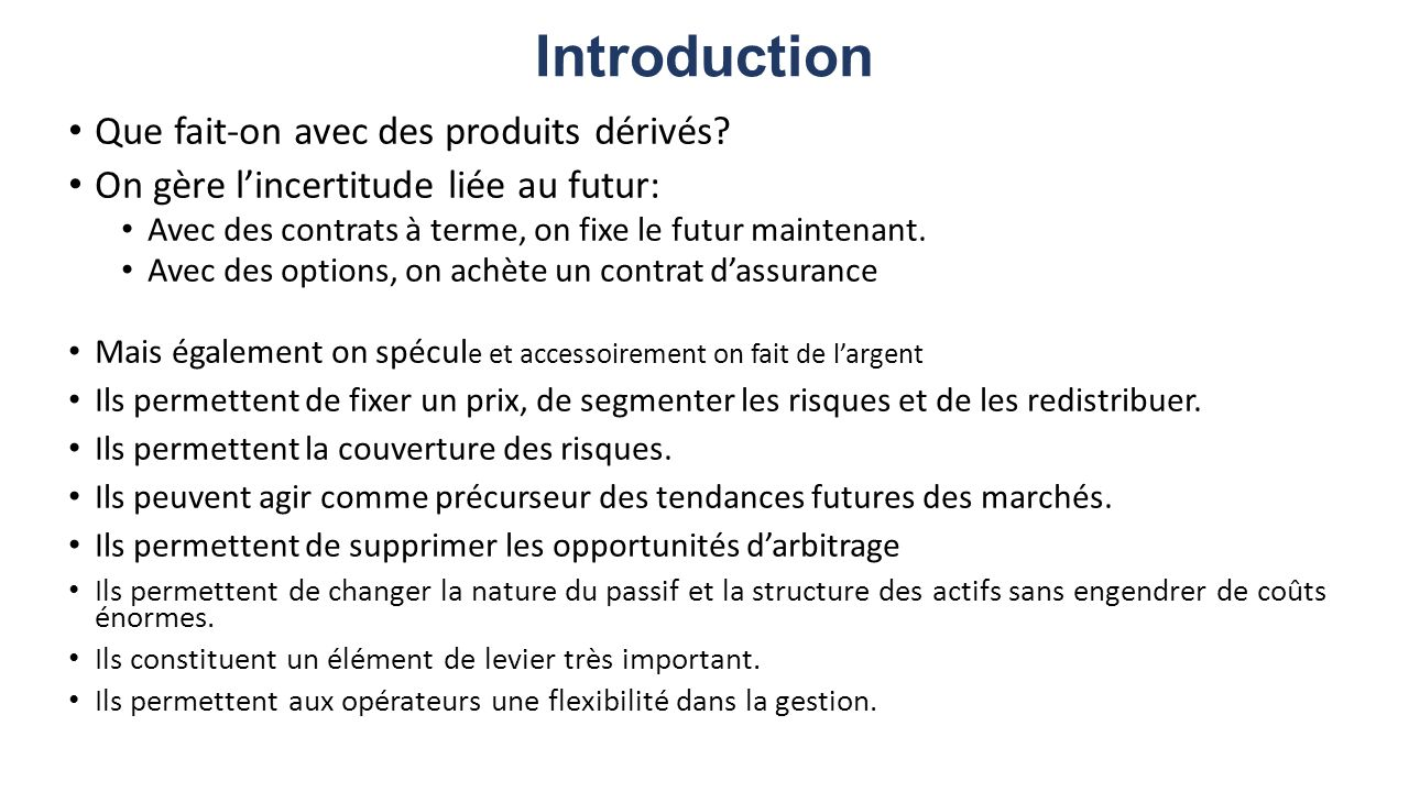 Introduction Que fait-on avec des produits dérivés