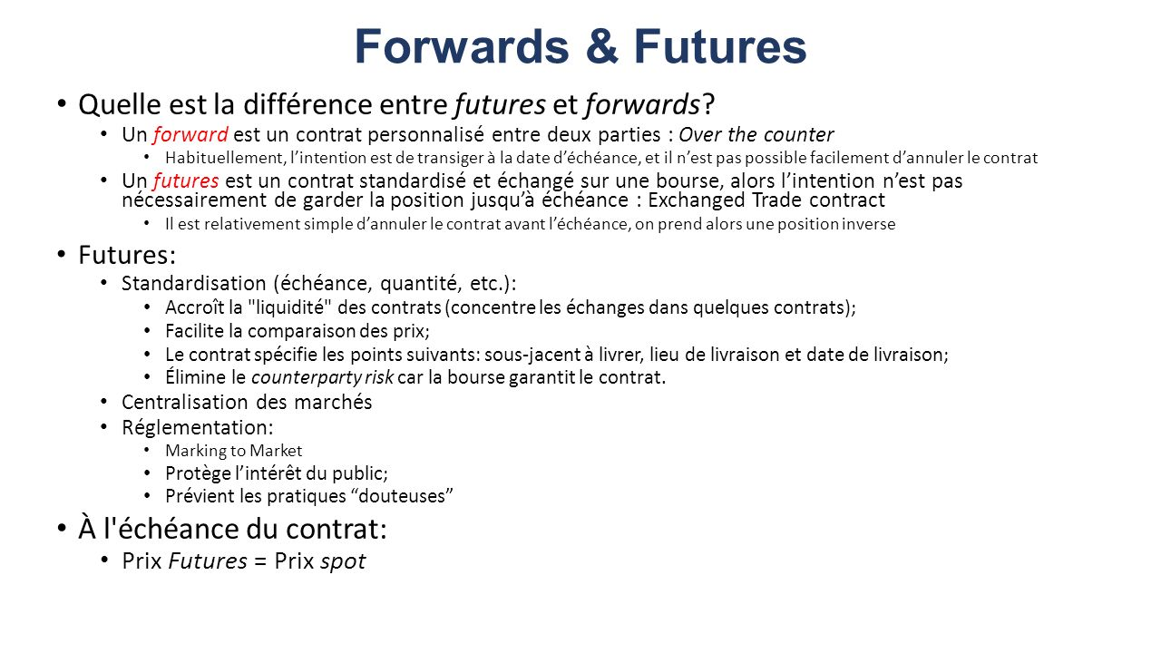 Forwards & Futures Quelle est la différence entre futures et forwards