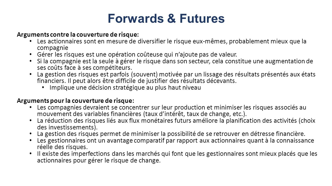 Forwards & Futures Arguments contre la couverture de risque: