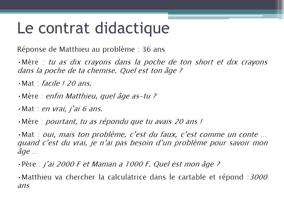 Le contrat didactique Réponse de Matthieu au problème : 36 ans