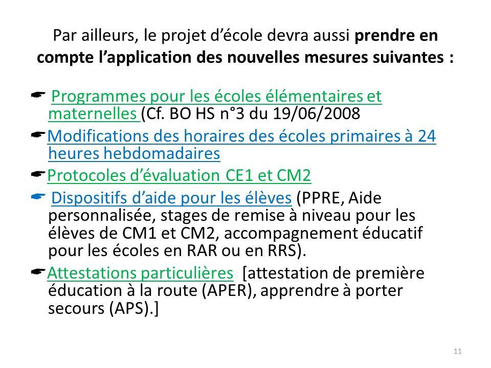 Par ailleurs, le projet d'école devra aussi prendre en compte l'application des nouvelles mesures suivantes :