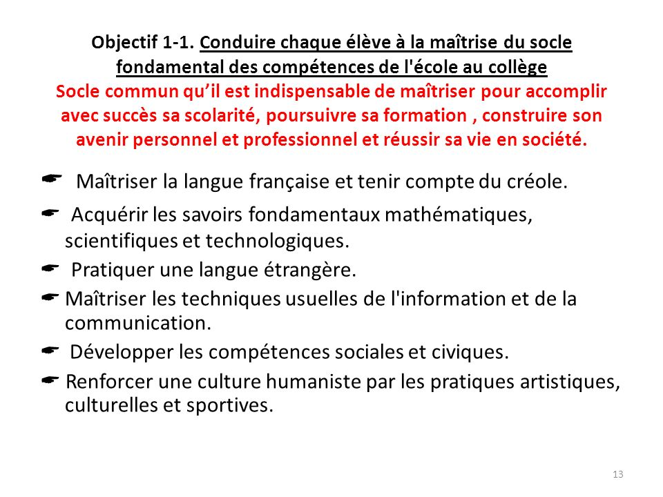  Maîtriser la langue française et tenir compte du créole.