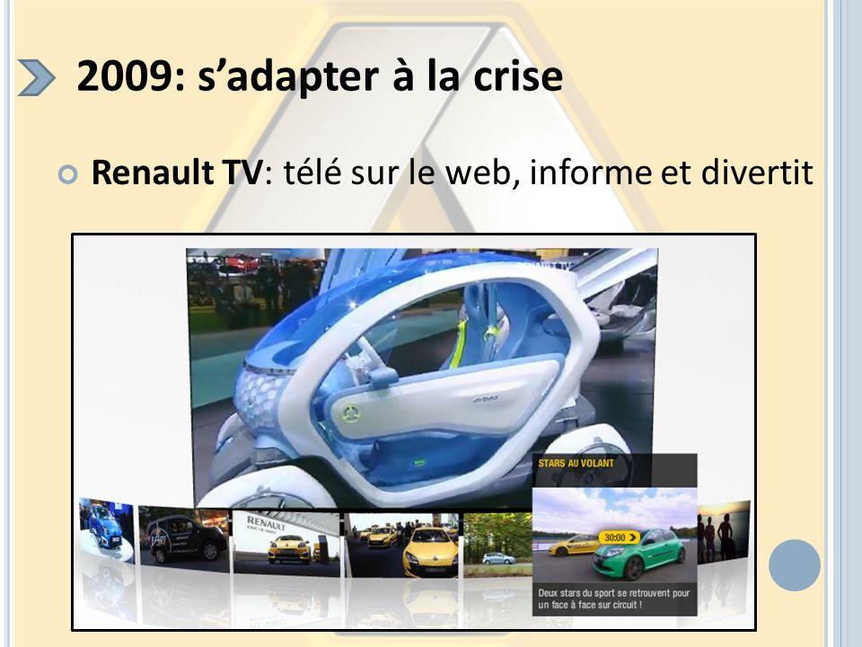 2009: s'adapter à la crise Renault TV: télé sur le web, informe et divertit