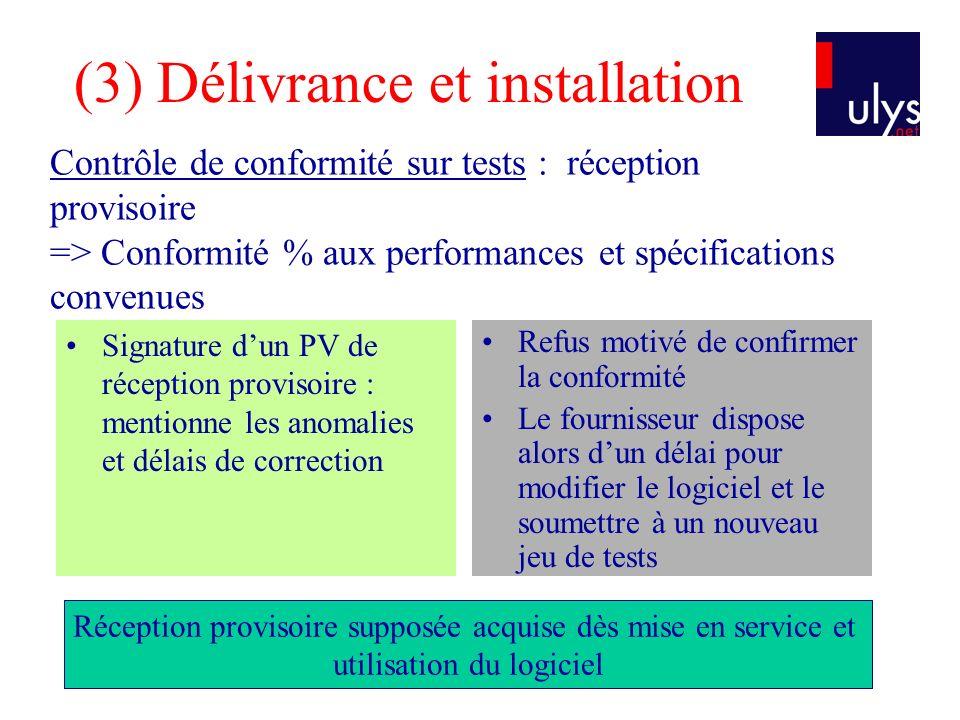 (3) Délivrance et installation