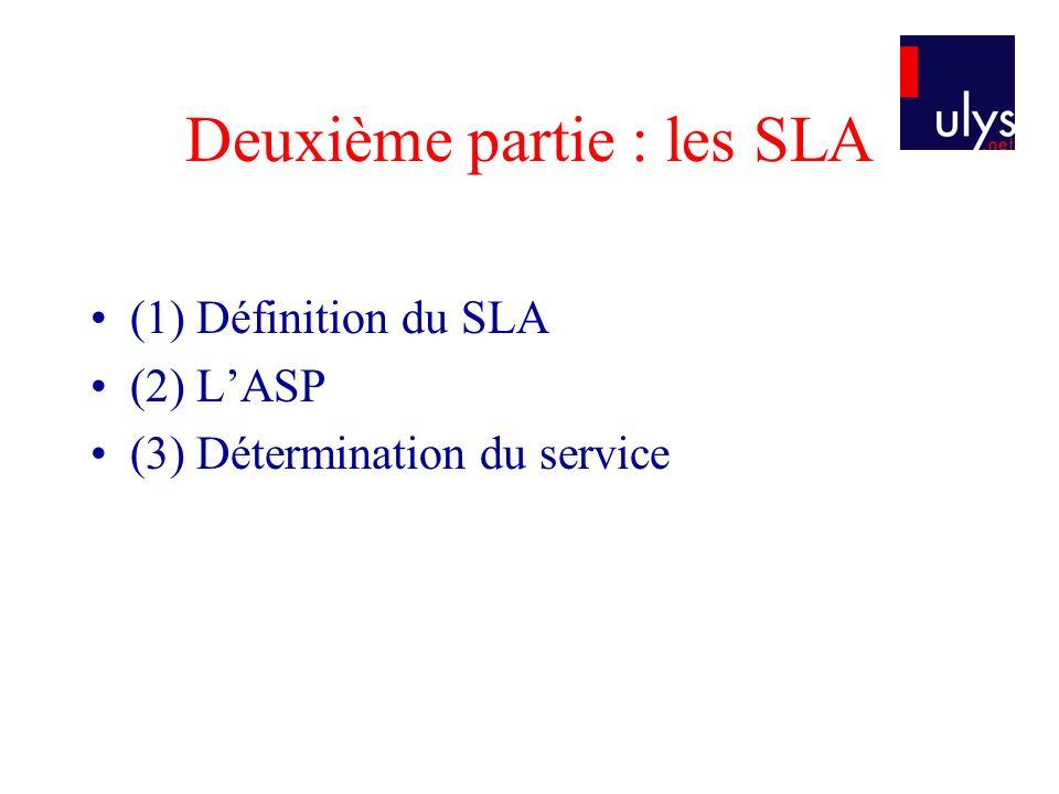 Deuxième partie : les SLA