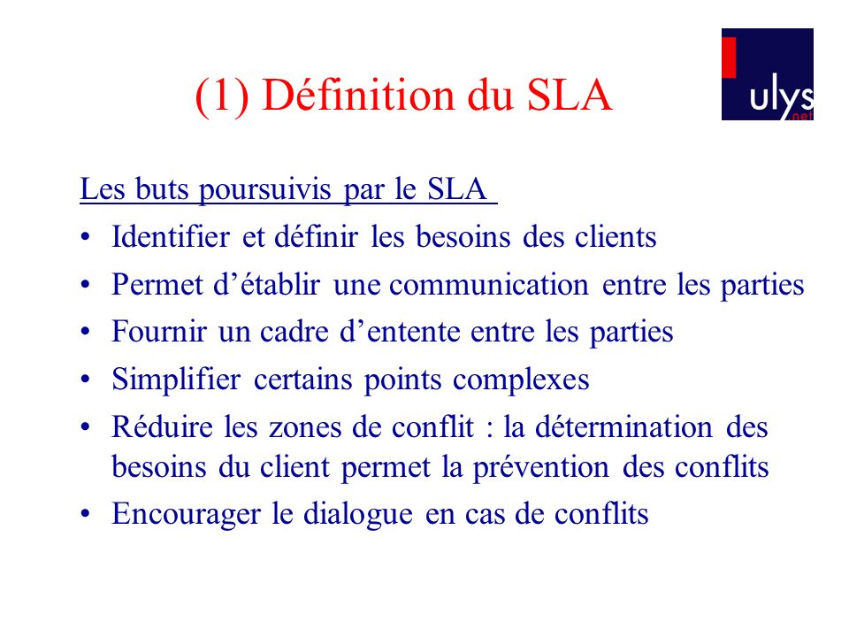 (1) Définition du SLA Les buts poursuivis par le SLA