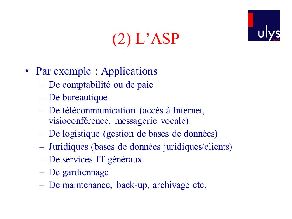 (2) L'ASP Par exemple : Applications De comptabilité ou de paie