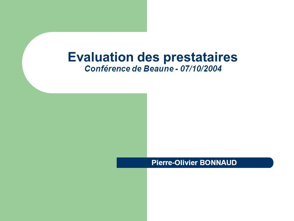 Evaluation des prestataires Conférence de Beaune - 07/10/2004