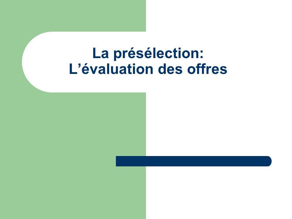 La présélection: L'évaluation des offres