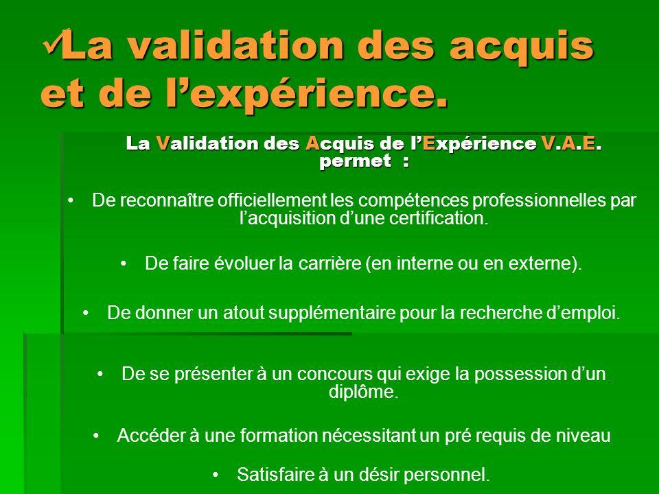 La validation des acquis et de l'expérience.