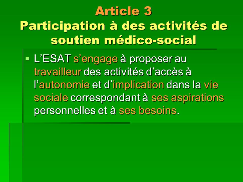 Article 3 Participation à des activités de soutien médico-social
