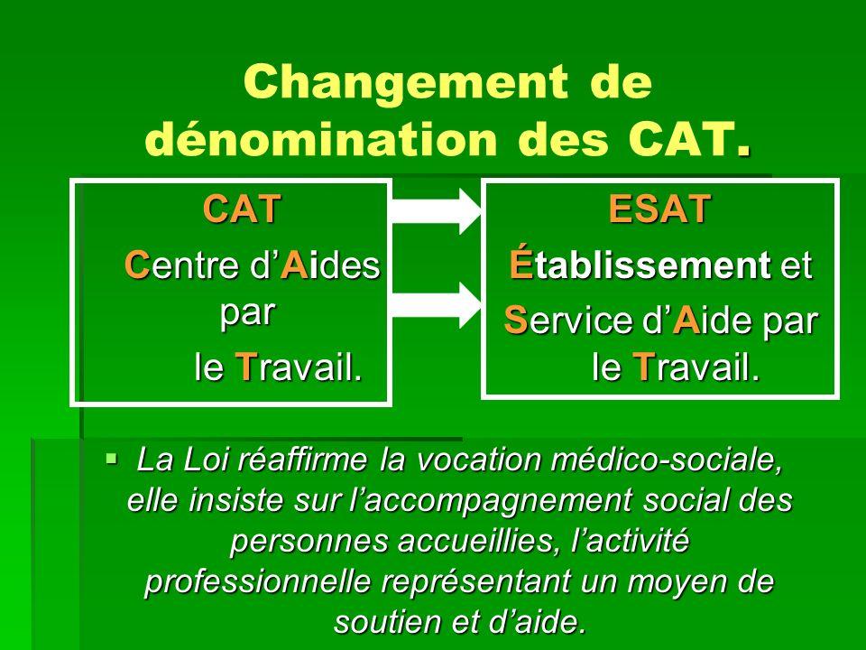 Changement de dénomination des CAT.