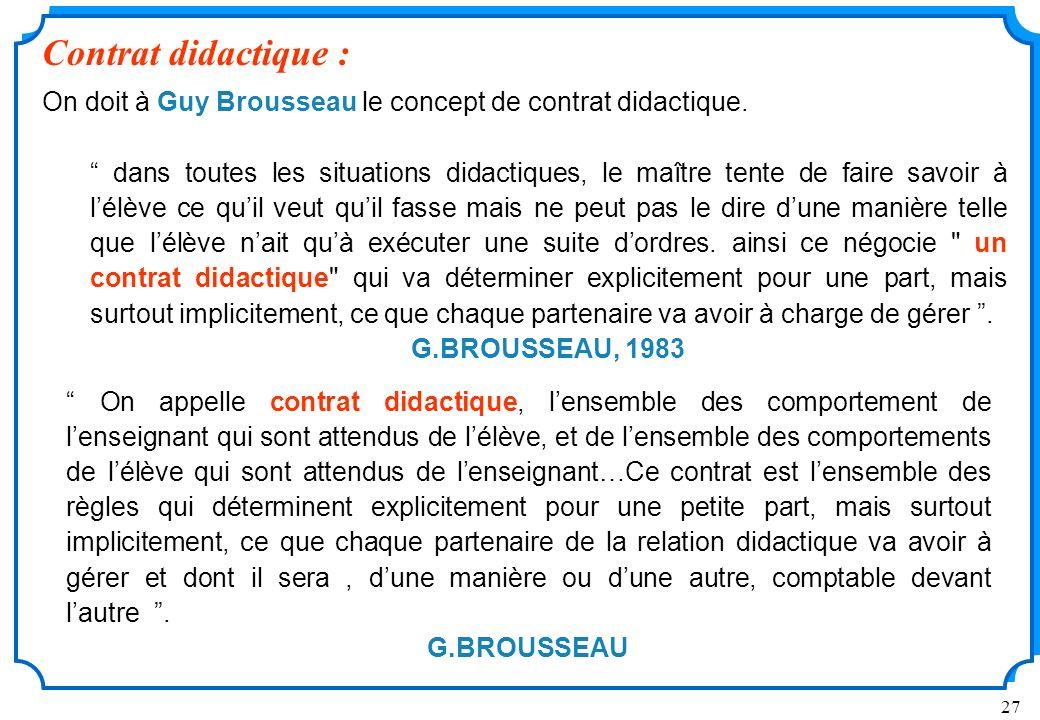 Contrat didactique : On doit à Guy Brousseau le concept de contrat didactique.