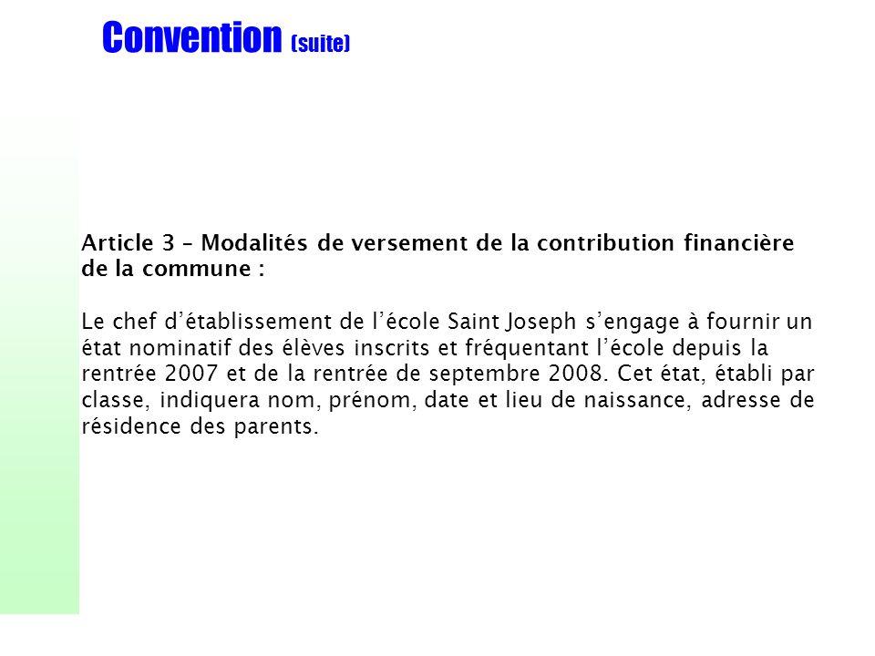 Convention (suite) Article 3 – Modalités de versement de la contribution financière de la commune :
