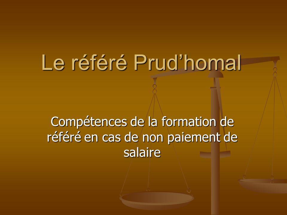 Le référé Prud'homal Compétences de la formation de référé en cas de non paiement de salaire
