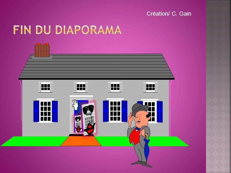 FIN DU DIAPORAMA Création/ C. Gain