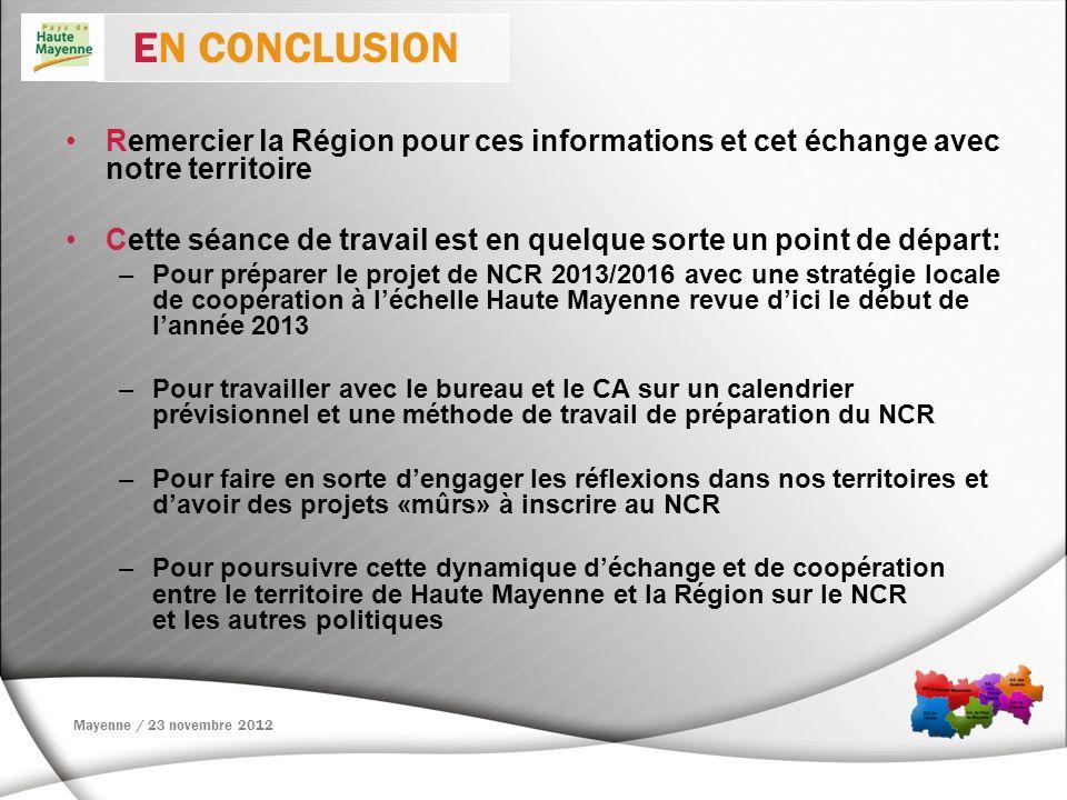 EN CONCLUSION Remercier la Région pour ces informations et cet échange avec notre territoire.