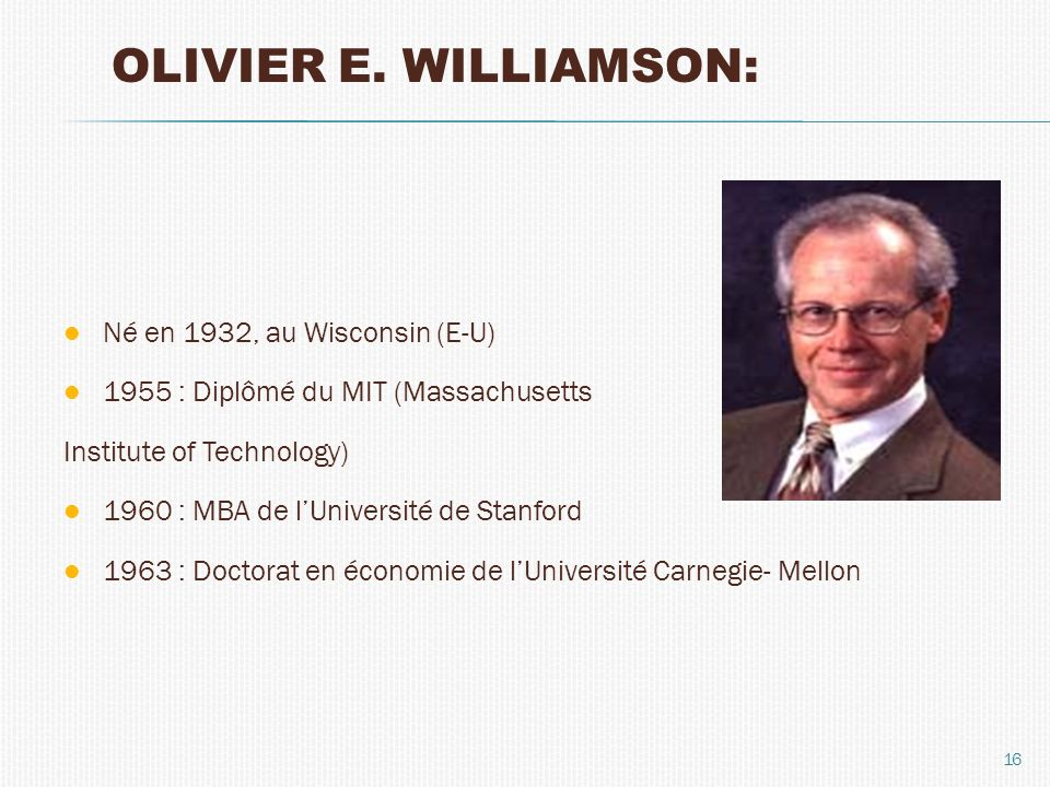 OLIVIER E. WILLIAMSON: Né en 1932, au Wisconsin (E-U)