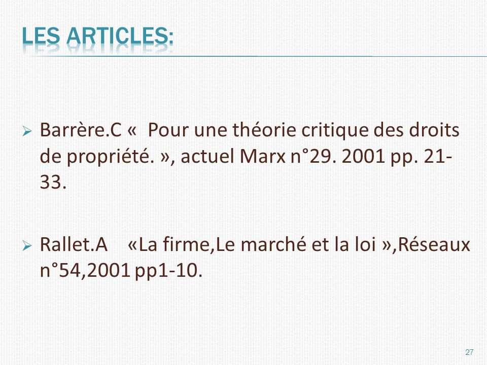 Les articles: Barrère.C « Pour une théorie critique des droits de propriété. », actuel Marx n°29. 2001 pp. 21-33.