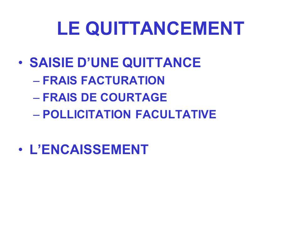 LE QUITTANCEMENT SAISIE D'UNE QUITTANCE L'ENCAISSEMENT