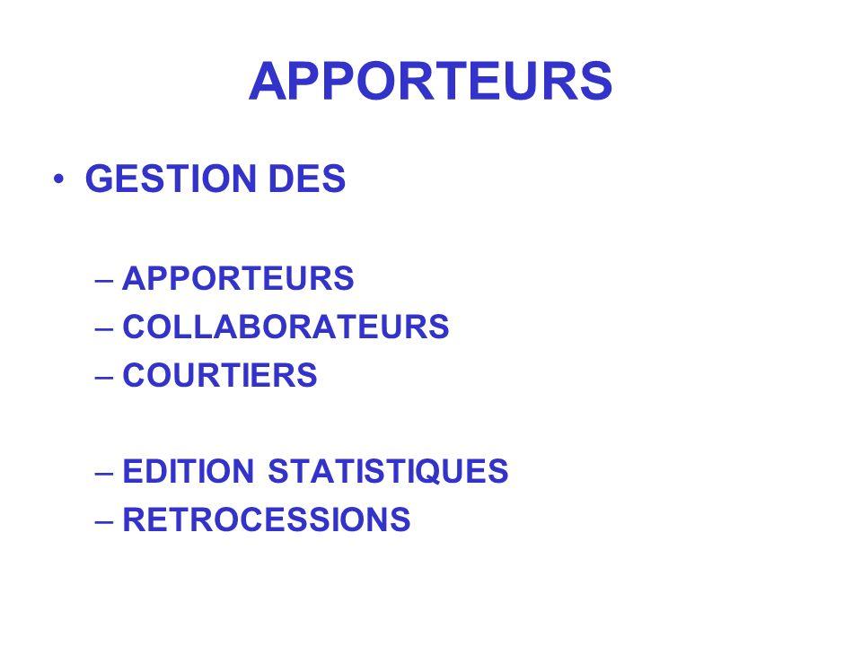 APPORTEURS GESTION DES APPORTEURS COLLABORATEURS COURTIERS