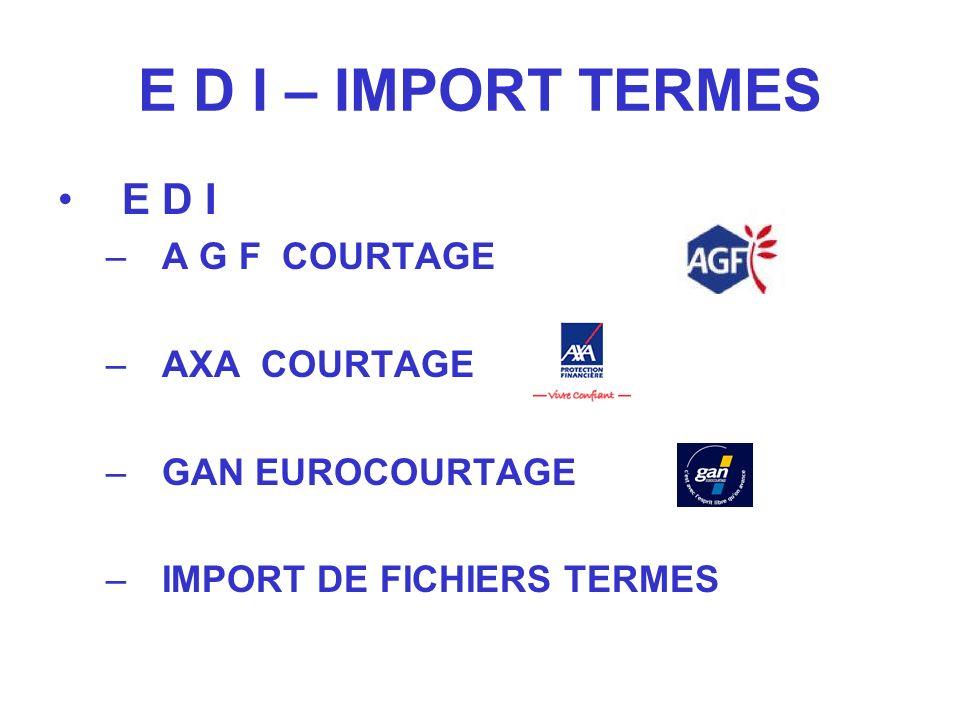 E D I – IMPORT TERMES E D I A G F COURTAGE AXA COURTAGE