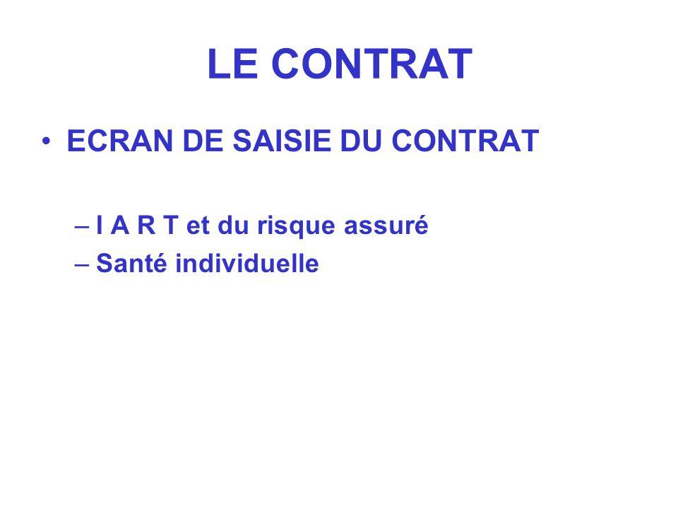 LE CONTRAT ECRAN DE SAISIE DU CONTRAT I A R T et du risque assuré