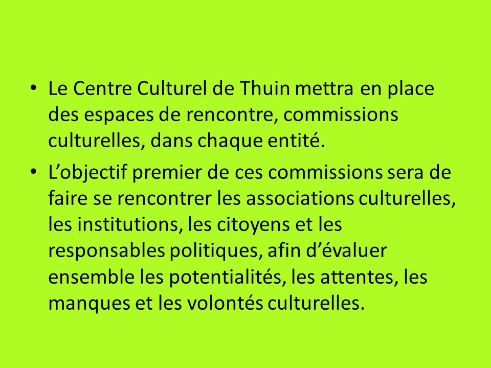 Le Centre Culturel de Thuin mettra en place des espaces de rencontre, commissions culturelles, dans chaque entité.