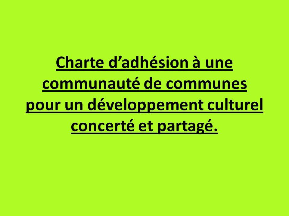 Charte d'adhésion à une communauté de communes pour un développement culturel concerté et partagé.