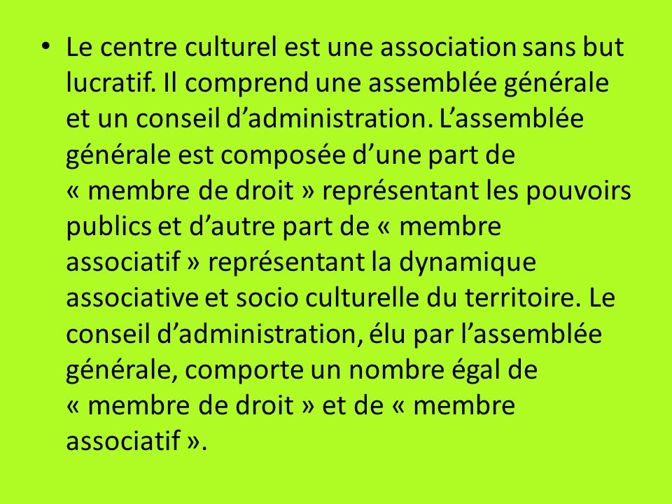 Le centre culturel est une association sans but lucratif