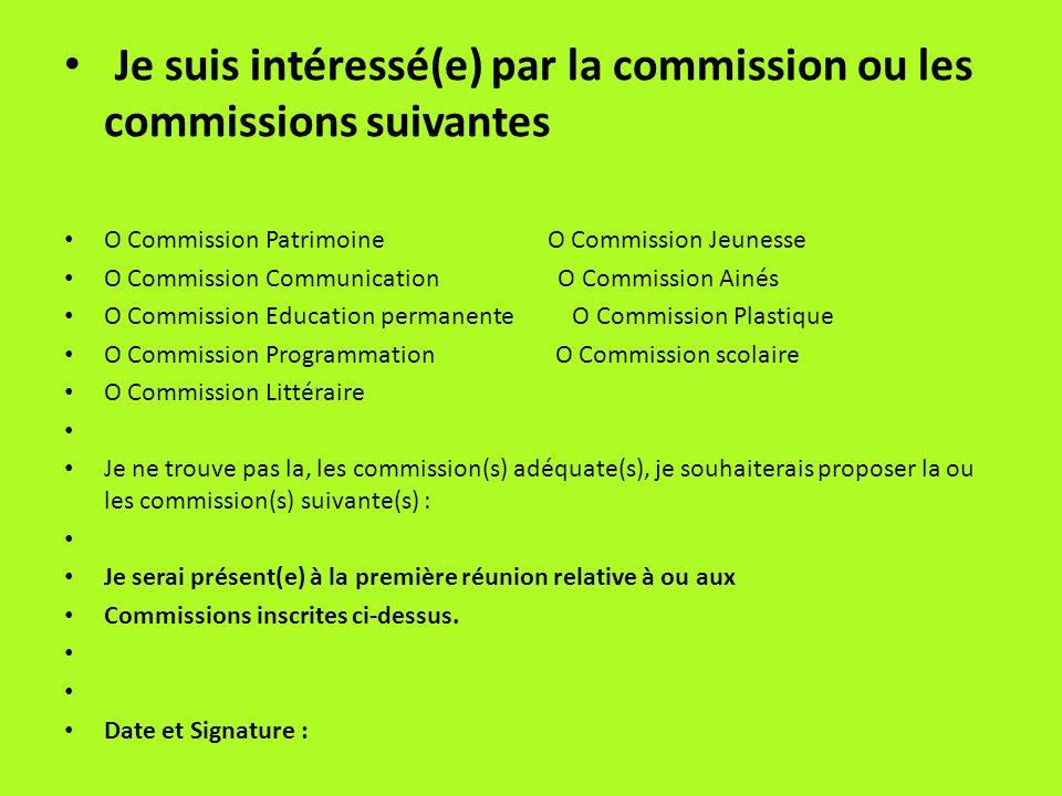 Je suis intéressé(e) par la commission ou les commissions suivantes