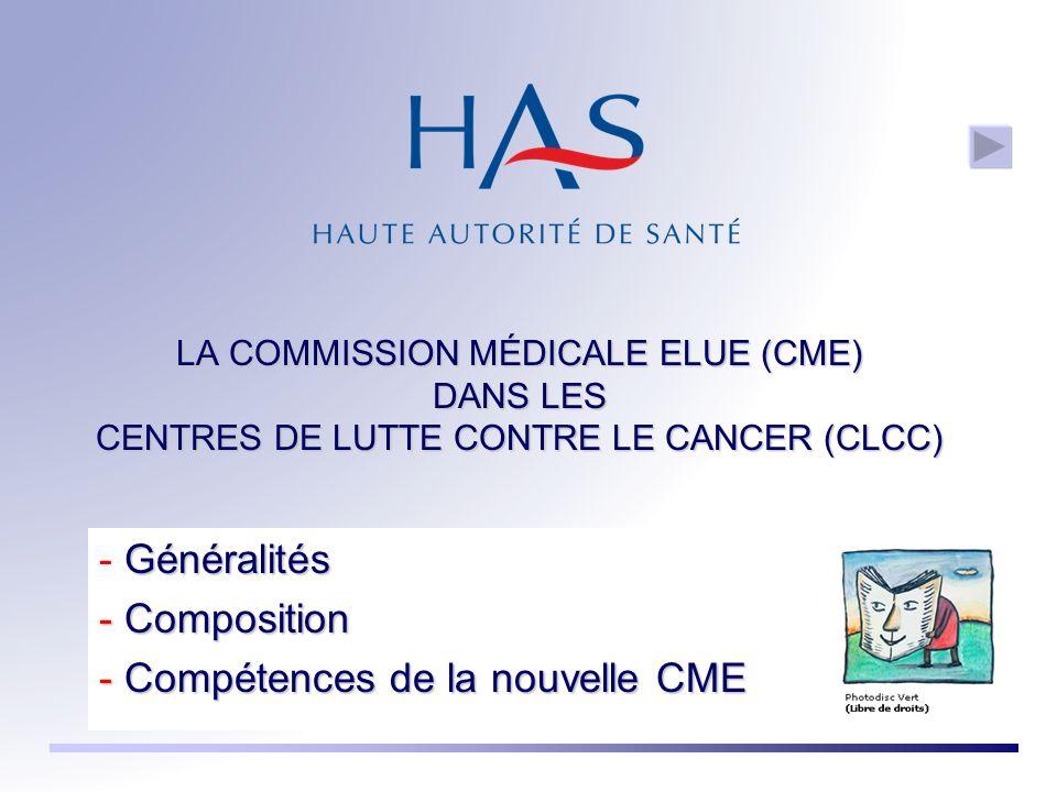 Généralités Composition Compétences de la nouvelle CME