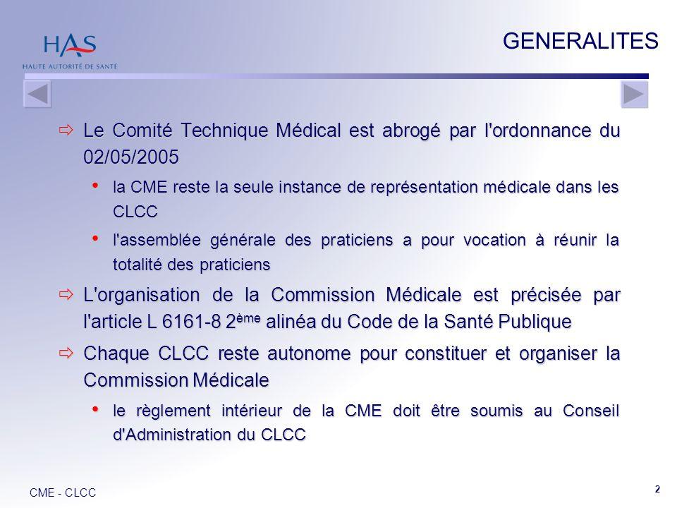GENERALITES Le Comité Technique Médical est abrogé par l ordonnance du 02/05/2005.