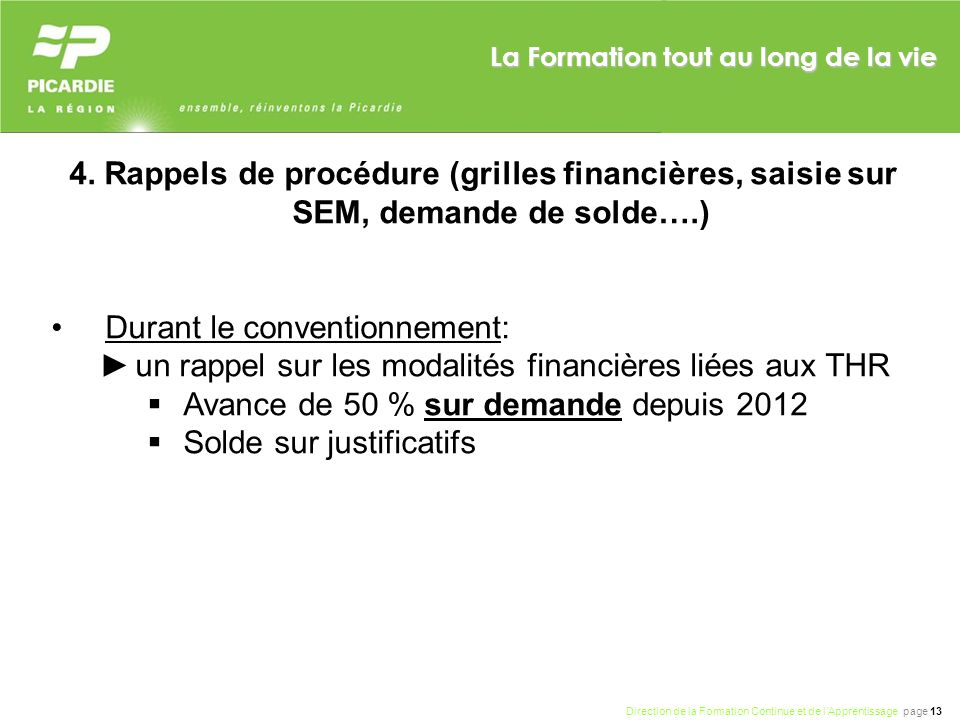 4. Rappels de procédure (grilles financières, saisie sur SEM, demande de solde….)