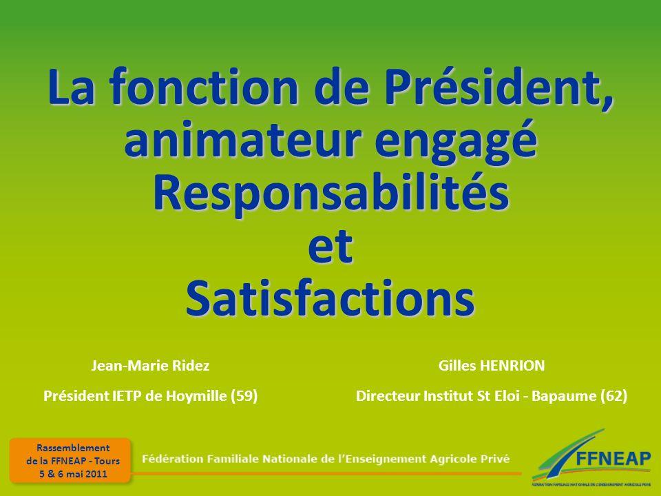 La fonction de Président, animateur engagé Responsabilités et Satisfactions