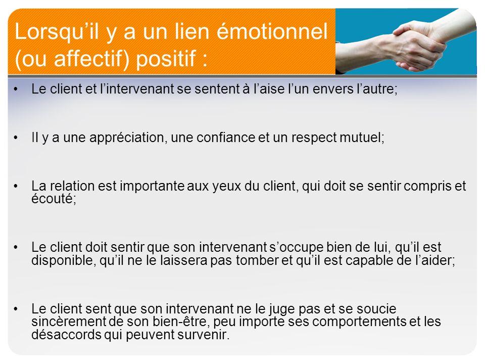 Lorsqu'il y a un lien émotionnel (ou affectif) positif :