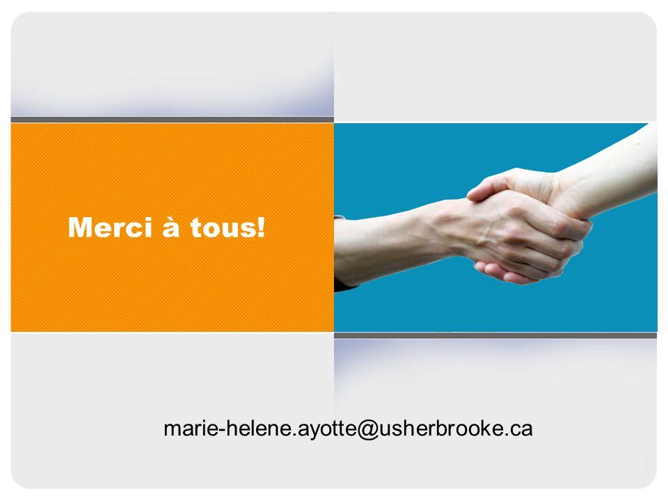 Merci à tous! marie-helene.ayotte@usherbrooke.ca