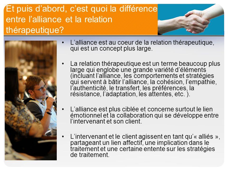 Et puis d'abord, c'est quoi la différence entre l'alliance et la relation thérapeutique