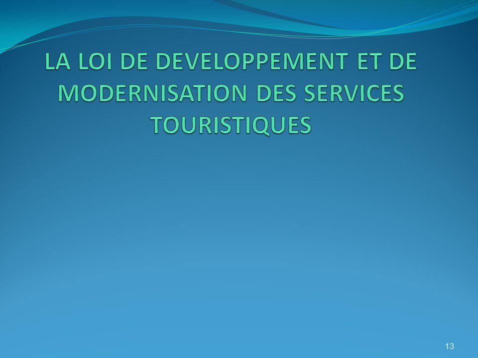 LA LOI DE DEVELOPPEMENT ET DE MODERNISATION DES SERVICES TOURISTIQUES