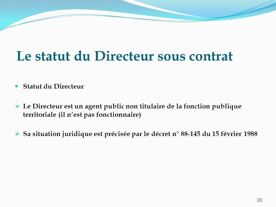 Le statut du Directeur sous contrat
