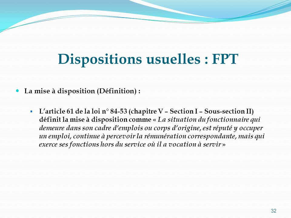 Dispositions usuelles : FPT