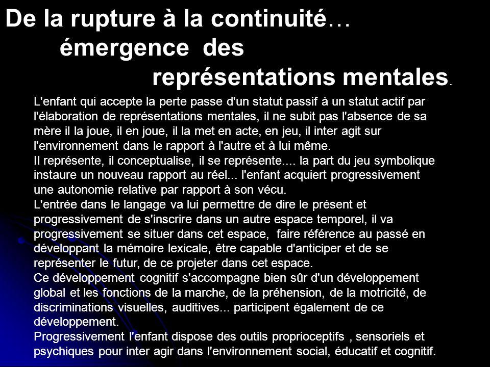 De la rupture à la continuité… émergence des représentations mentales.