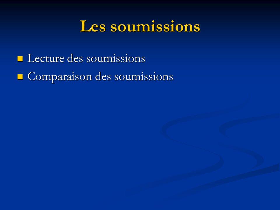 Les soumissions Lecture des soumissions Comparaison des soumissions